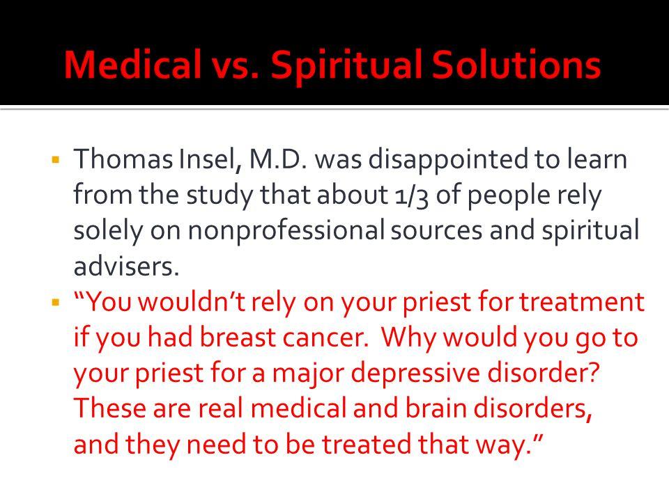 Medical vs. Spiritual Solutions