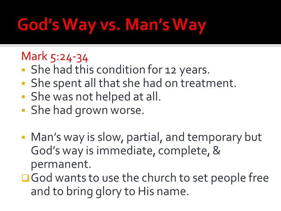 God's Way vs. Man's Way Mark 5:24-34