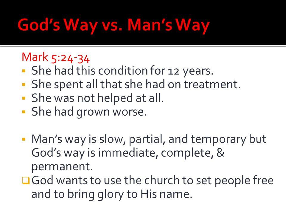 God's Way vs. Man's Way Mark 5:24-34