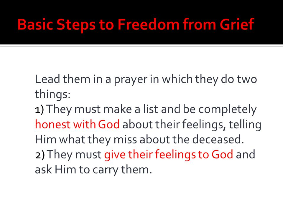 Basic Steps to Freedom from Grief