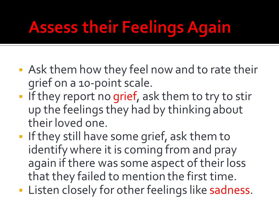 Assess their Feelings Again