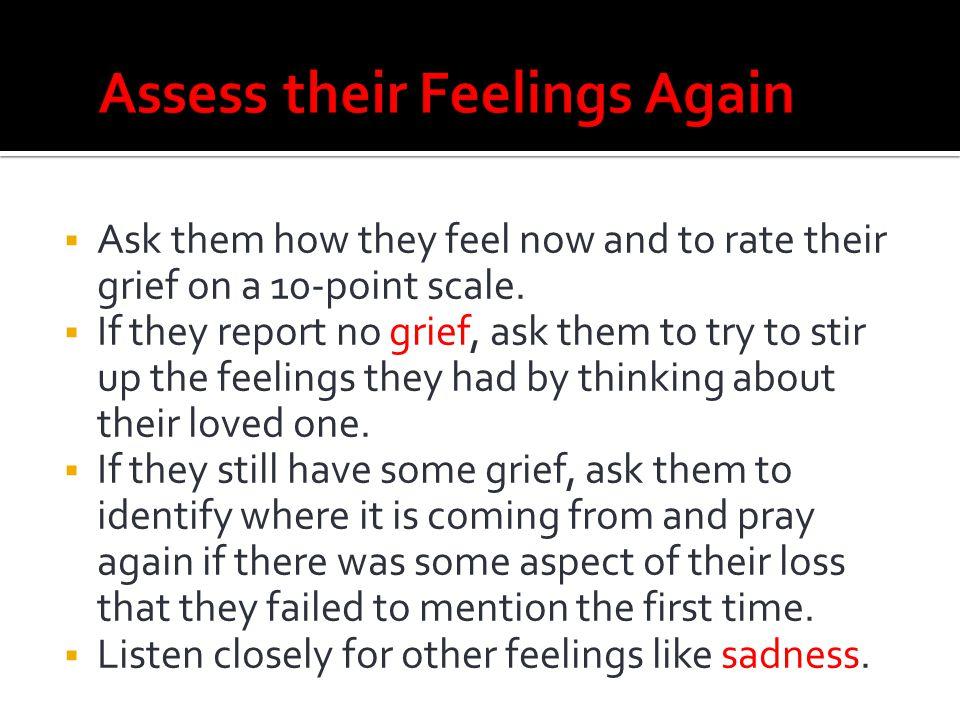 Assess their Feelings Again