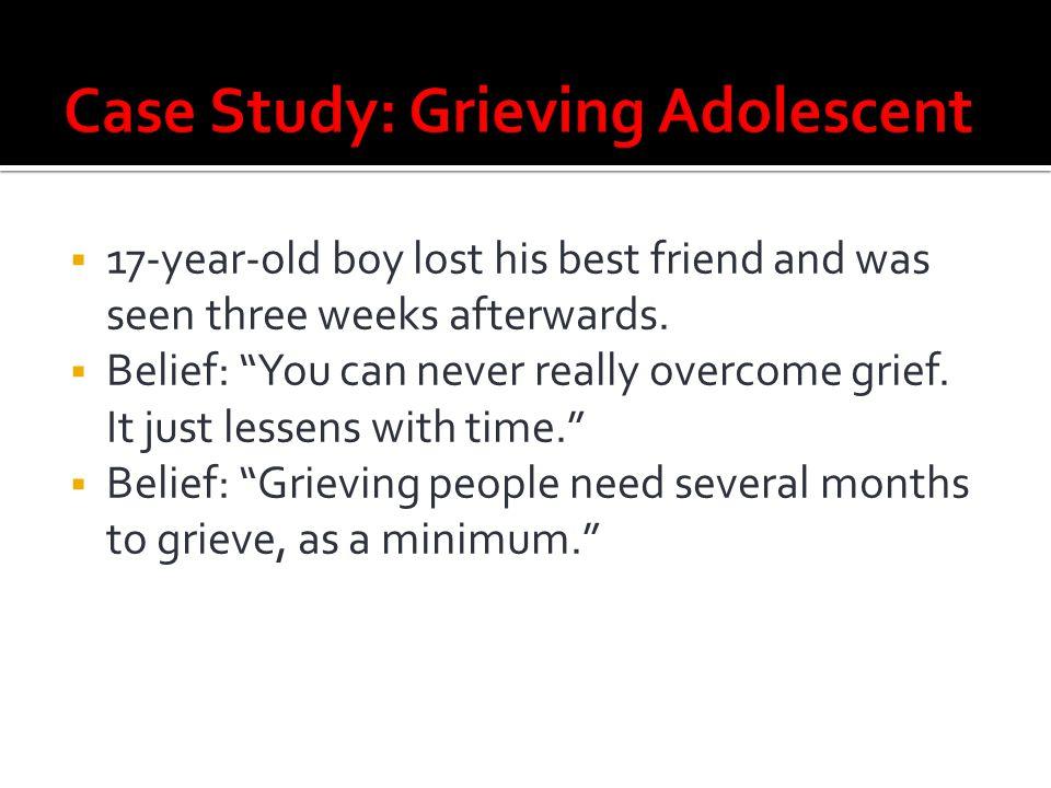 Case Study: Grieving Adolescent