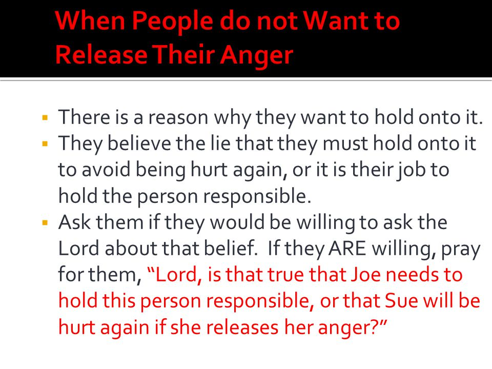 When People do not Want to Release Their Anger