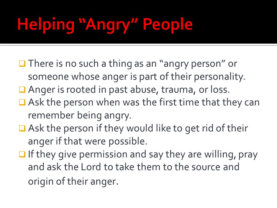 Helping Angry People