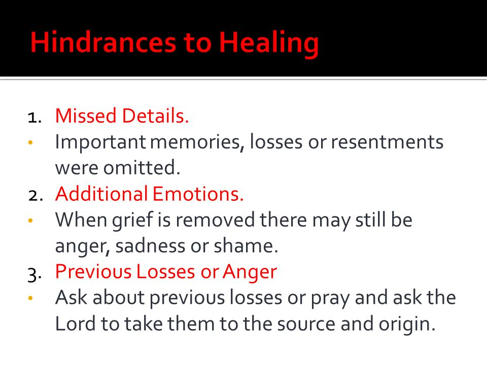 Hindrances to Healing 1. Missed Details.