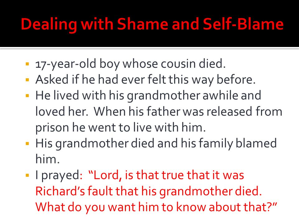 Dealing with Shame and Self-Blame