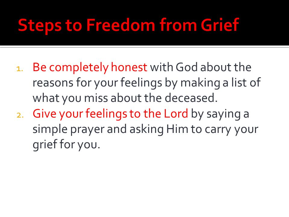 Steps to Freedom from Grief