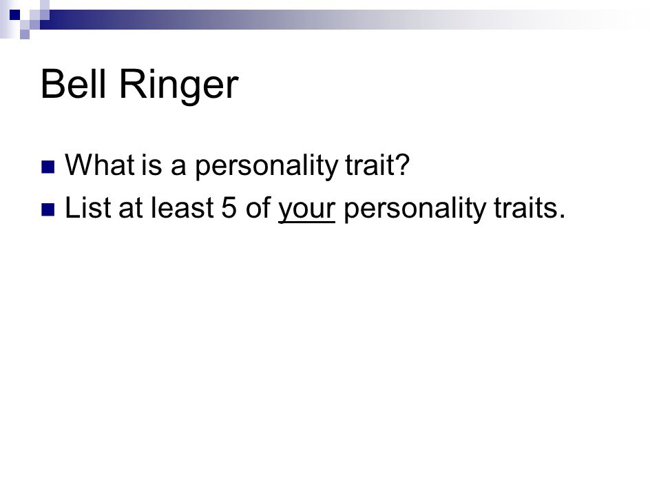 Bell Ringer What is a personality trait