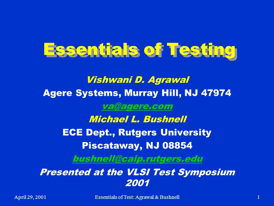 Essentials of Testing Vishwani D. Agrawal