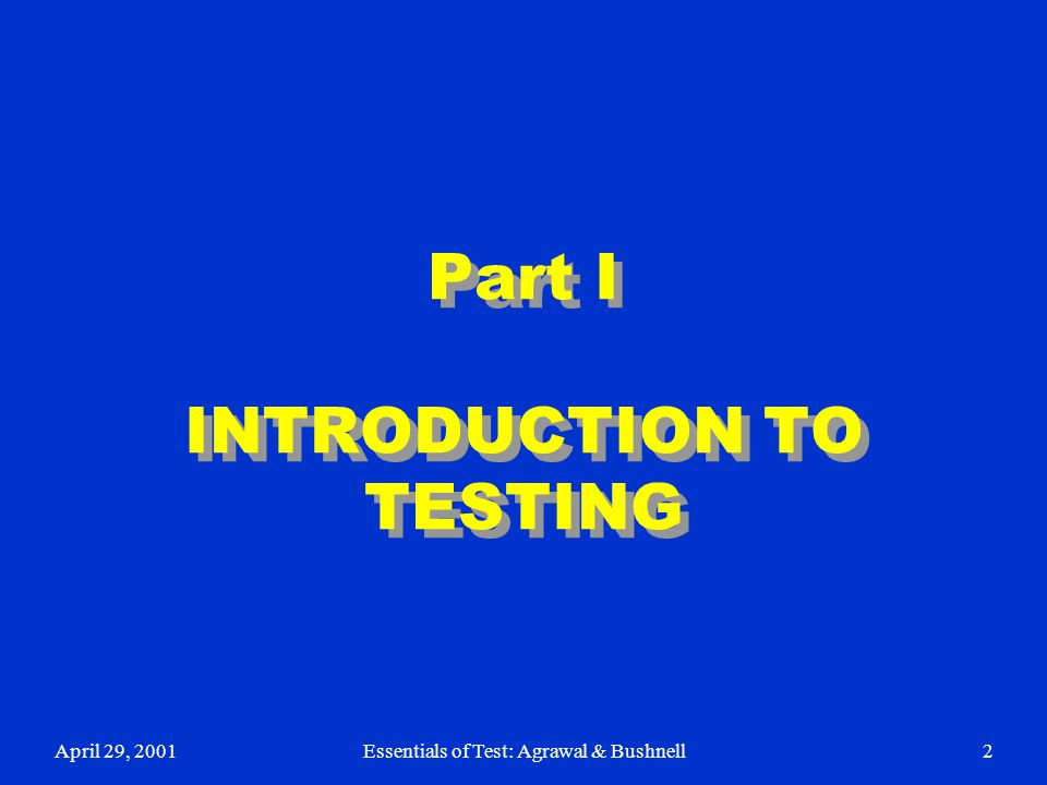 Part I INTRODUCTION TO TESTING