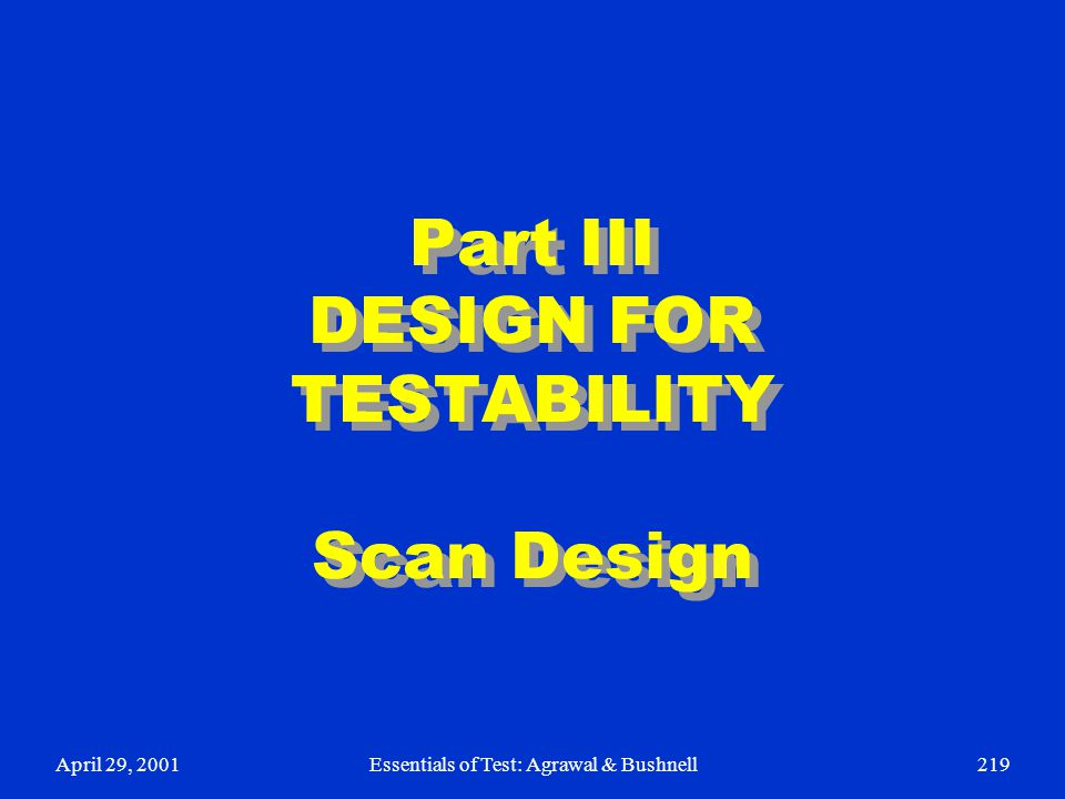 Part III DESIGN FOR TESTABILITY Scan Design