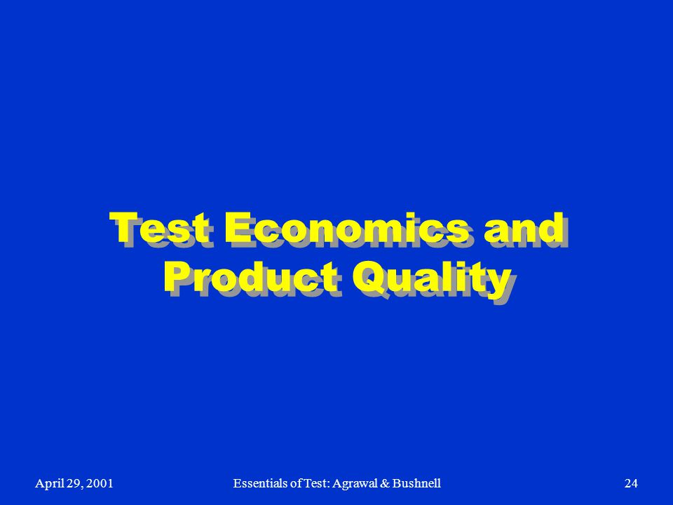 Test Economics and Product Quality