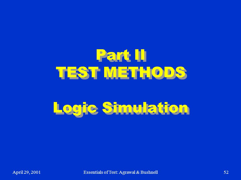 Part II TEST METHODS Logic Simulation