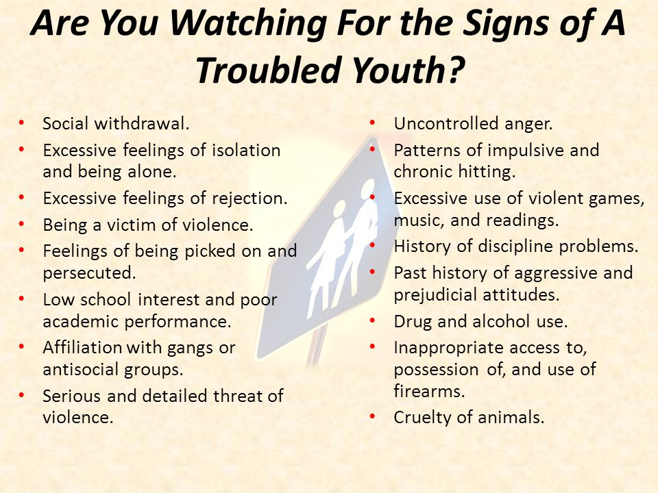 Are You Watching For the Signs of A Troubled Youth