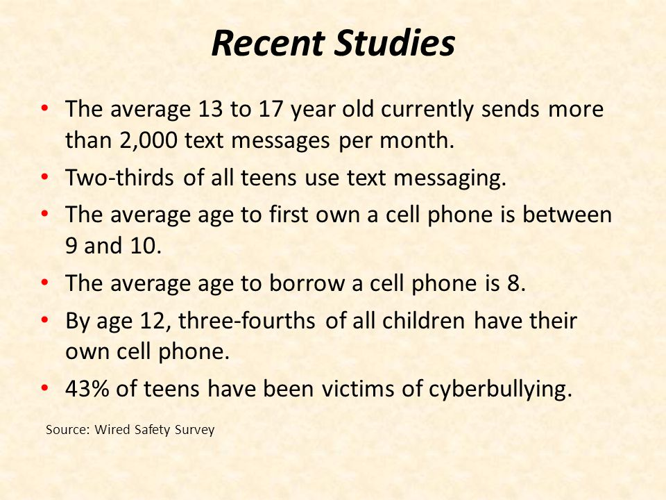 Recent Studies The average 13 to 17 year old currently sends more than 2,000 text messages per month.