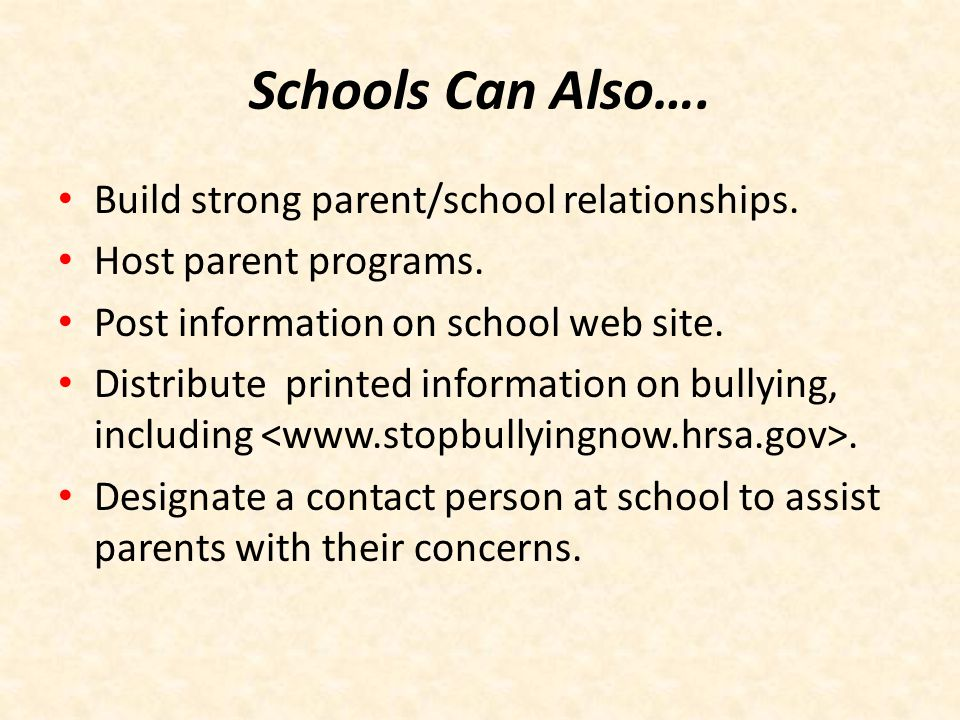 Schools Can Also…. Build strong parent/school relationships.