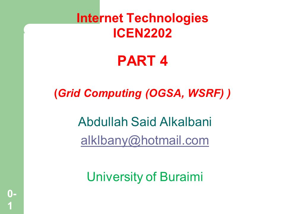 Internet Technologies (Grid Computing (OGSA, WSRF) )
