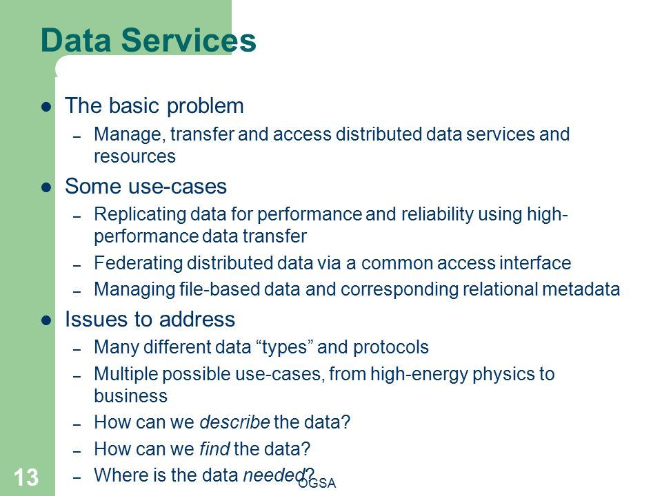 Data Services The basic problem Some use-cases Issues to address