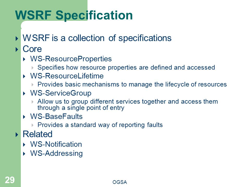 WSRF Specification WSRF is a collection of specifications Core Related