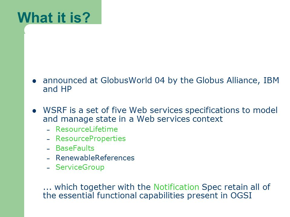 What it is announced at GlobusWorld 04 by the Globus Alliance, IBM and HP.
