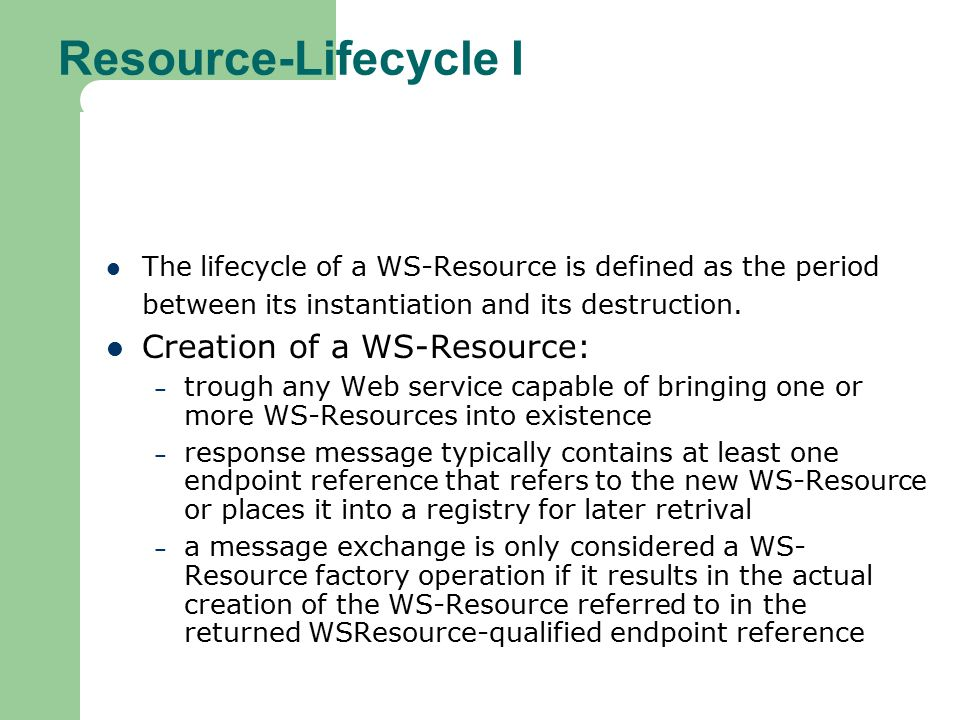 Resource-Lifecycle I Creation of a WS-Resource: