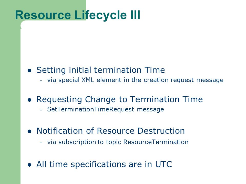 Resource Lifecycle III