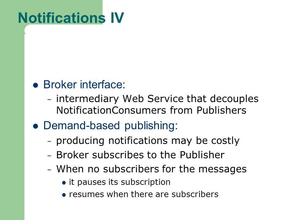 Notifications IV Broker interface: Demand-based publishing: