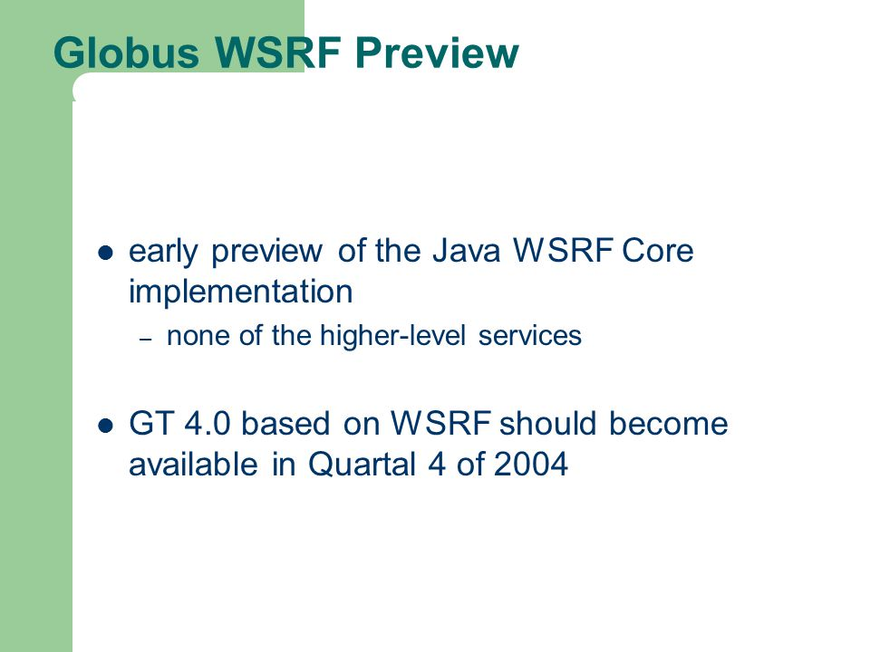 Globus WSRF Preview early preview of the Java WSRF Core implementation
