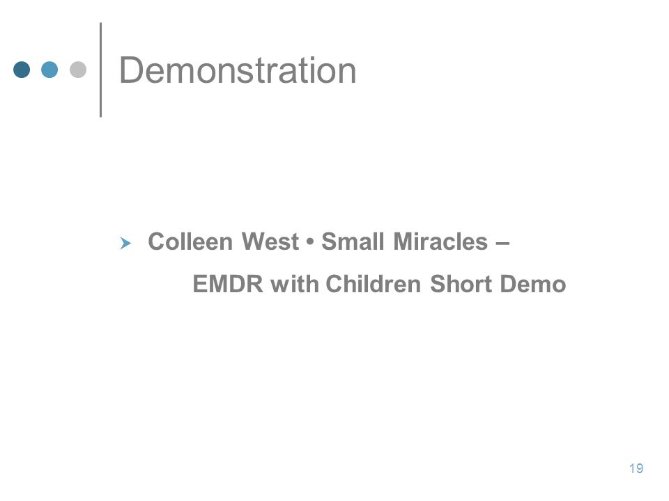 Demonstration Colleen West • Small Miracles –