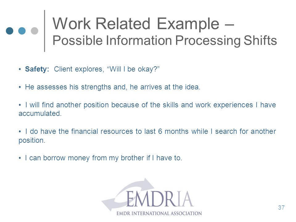 Work Related Example – Possible Information Processing Shifts