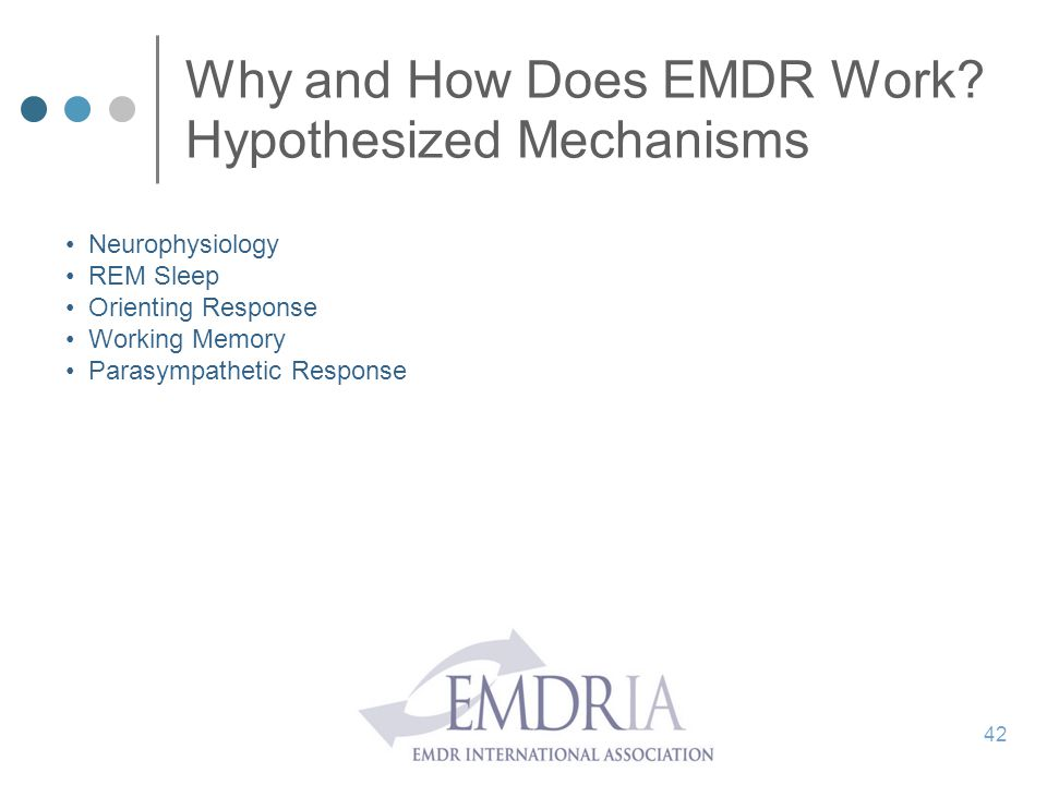 Why and How Does EMDR Work Hypothesized Mechanisms