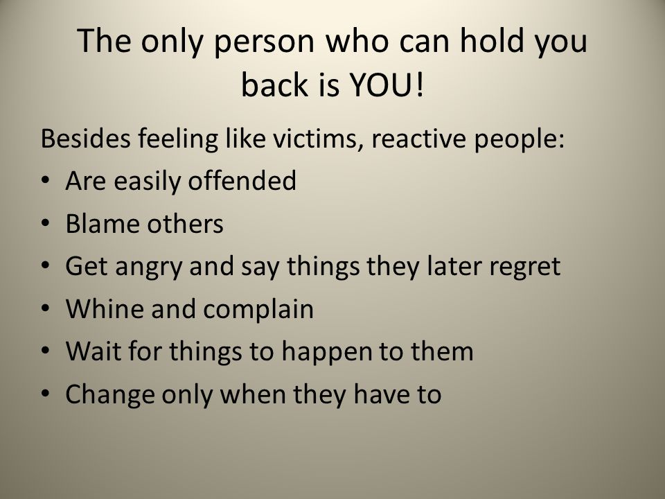 The only person who can hold you back is YOU!