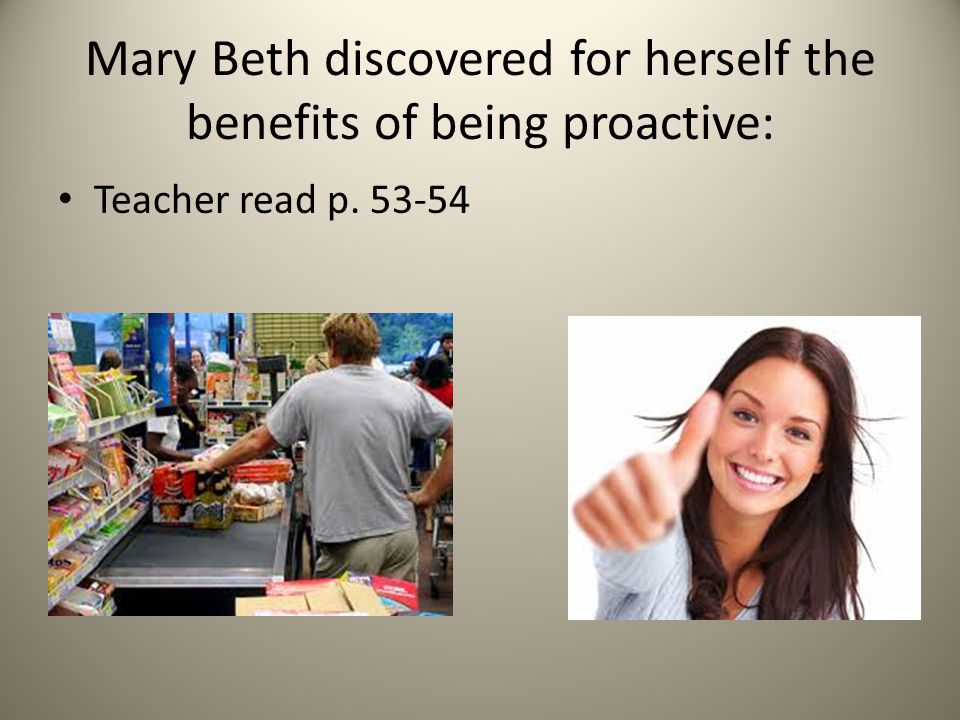 Mary Beth discovered for herself the benefits of being proactive: