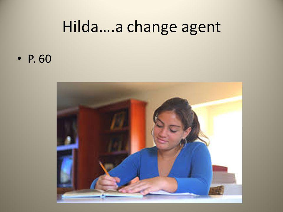 Hilda….a change agent P. 60