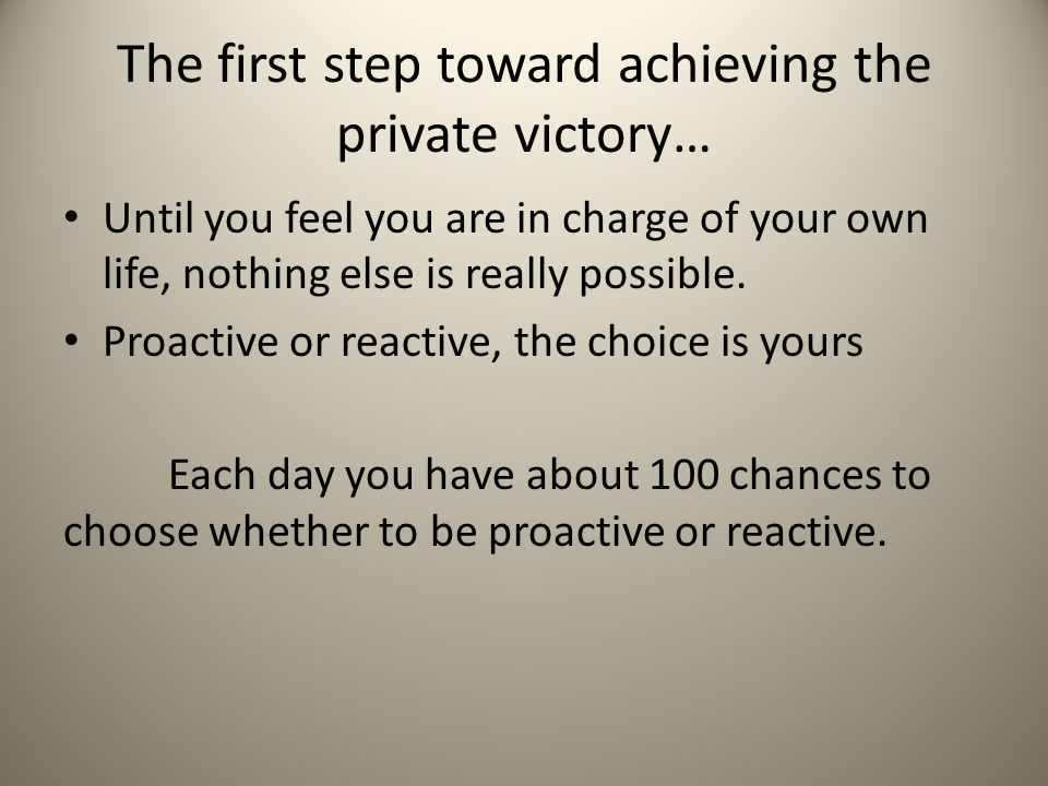 The first step toward achieving the private victory…