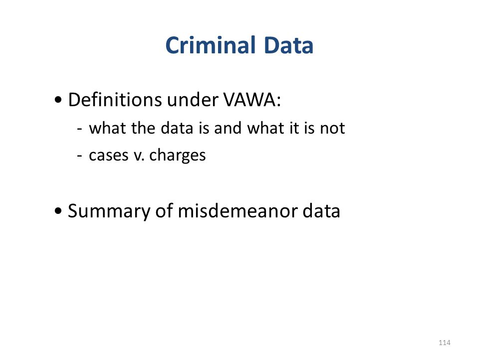 Criminal Data Definitions under VAWA: Summary of misdemeanor data