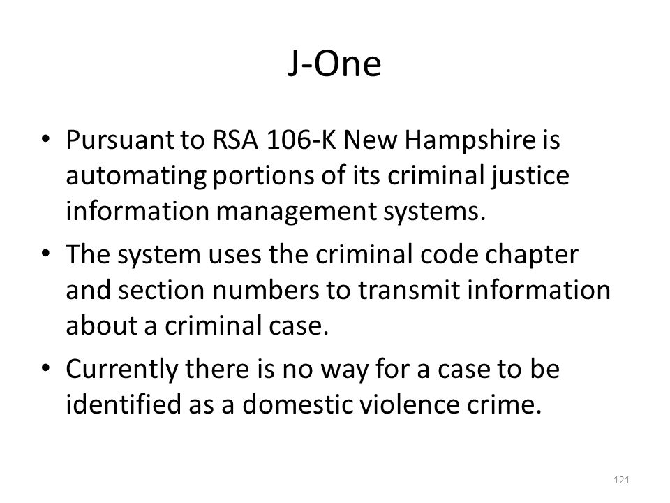 J-One Pursuant to RSA 106-K New Hampshire is automating portions of its criminal justice information management systems.