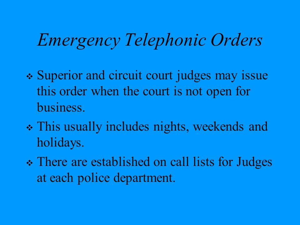 Emergency Telephonic Orders