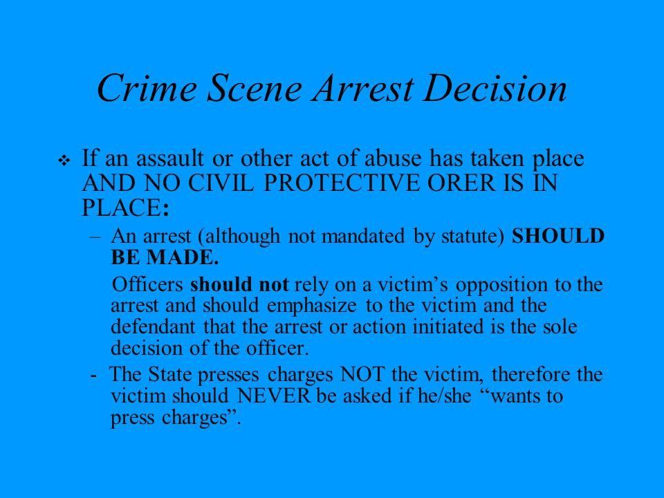 Crime Scene Arrest Decision