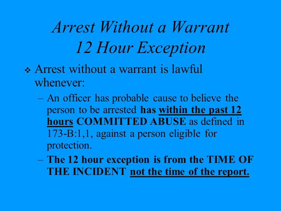 Arrest Without a Warrant 12 Hour Exception