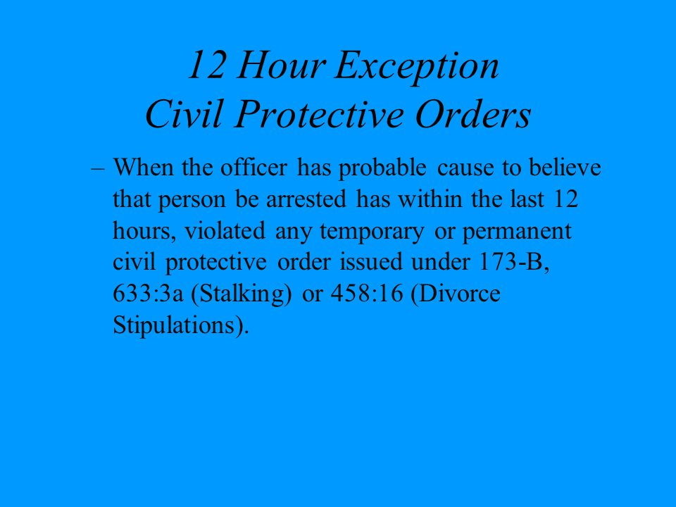 12 Hour Exception Civil Protective Orders