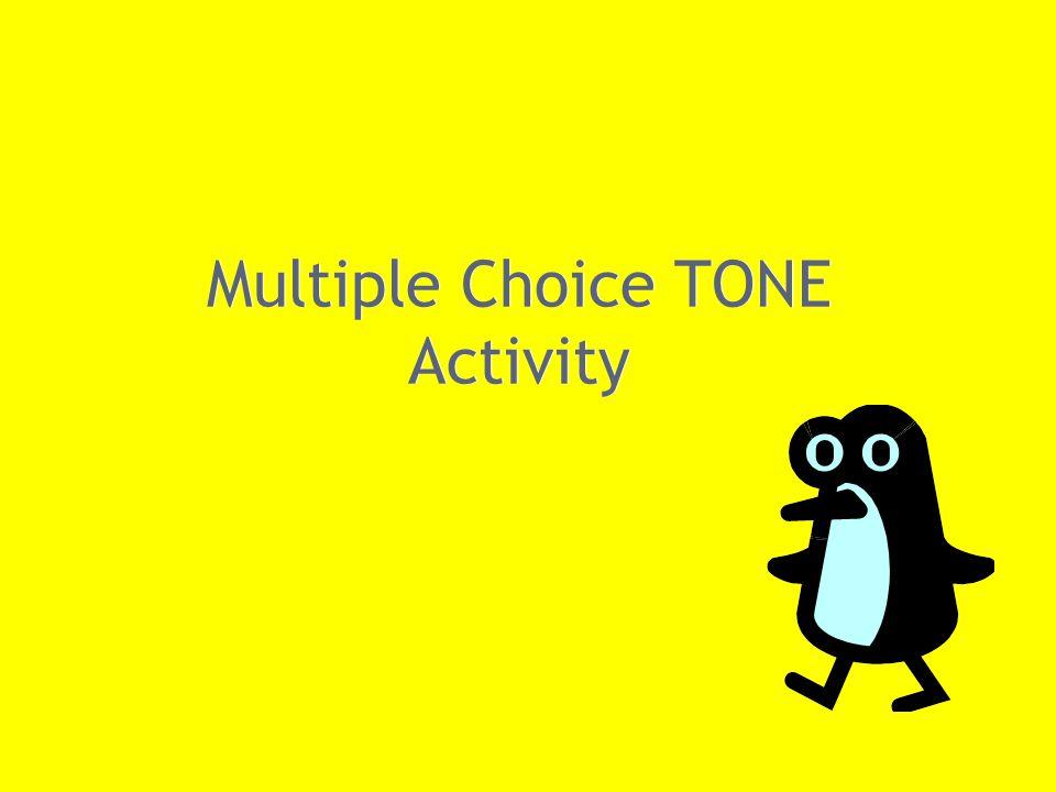 Multiple Choice TONE Activity