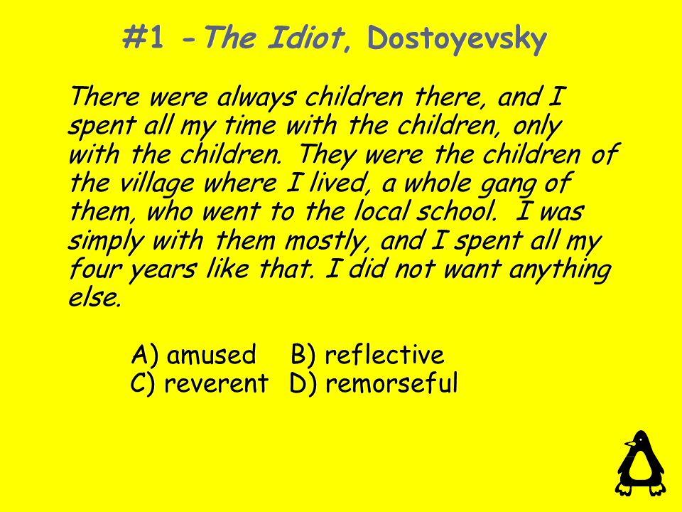 #1 -The Idiot, Dostoyevsky
