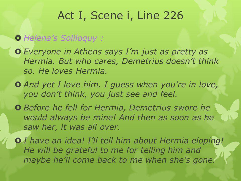 Act I, Scene i, Line 226 Helena's Soliloquy :