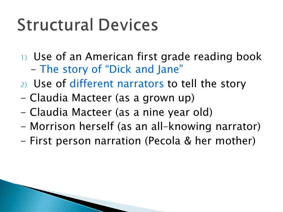 Structural Devices Use of an American first grade reading book - The story of Dick and Jane Use of different narrators to tell the story.