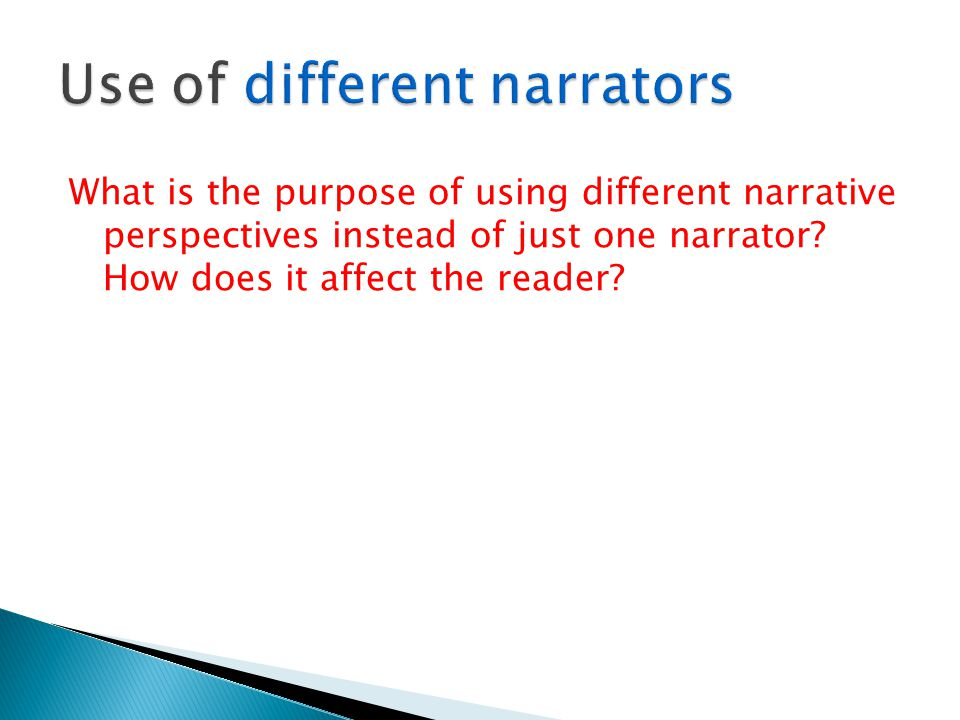 Use of different narrators