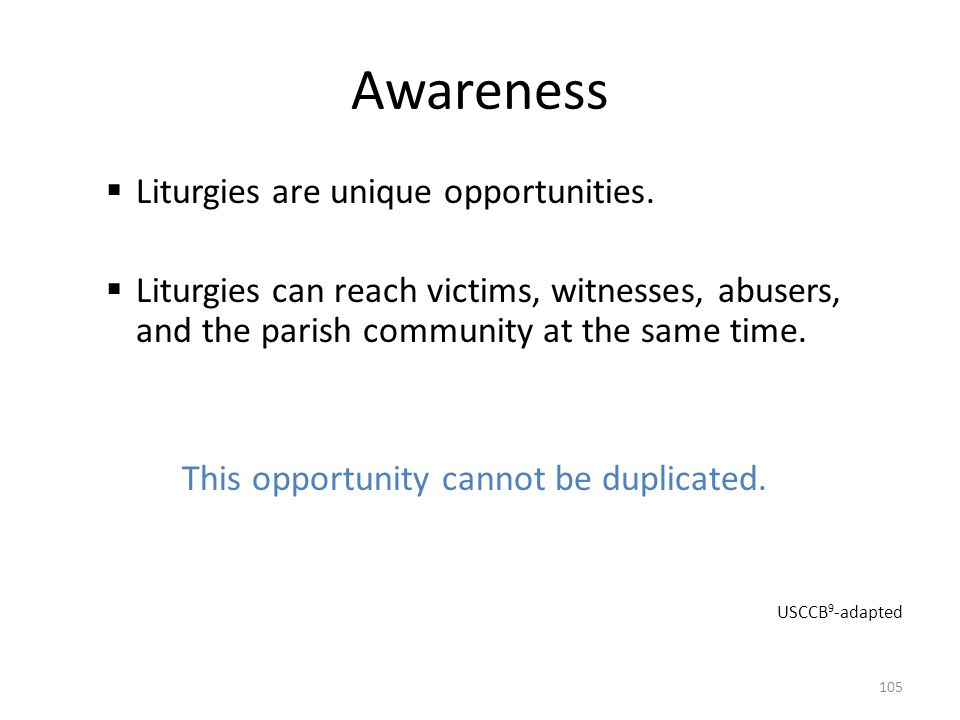Awareness Liturgies are unique opportunities.