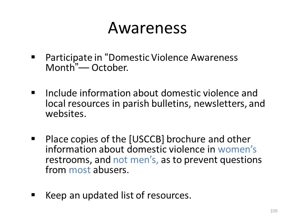 Awareness Participate in Domestic Violence Awareness Month –– October.