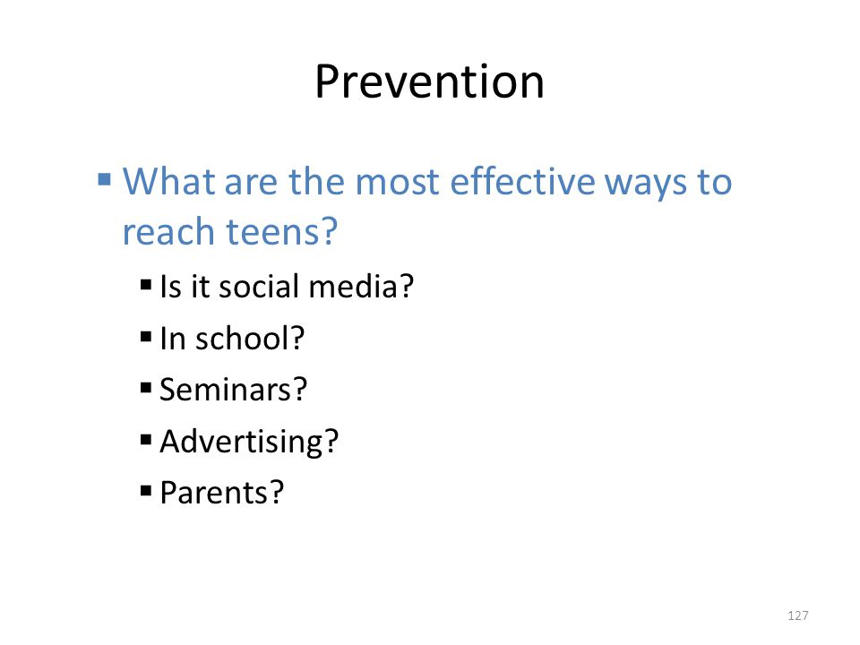 Prevention What are the most effective ways to reach teens